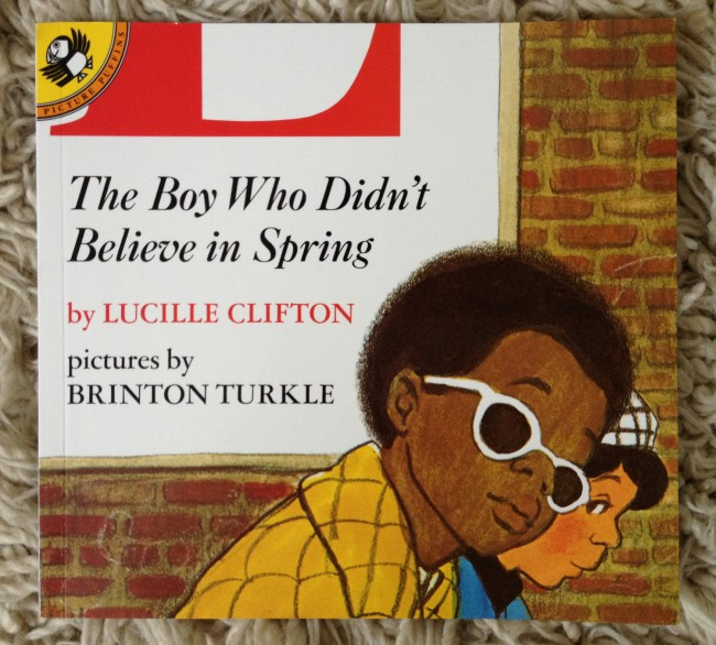 The Boy Who Didn't Believe in Spring, by Lucille Clifton with lyrical drawings by Brinton Turkle