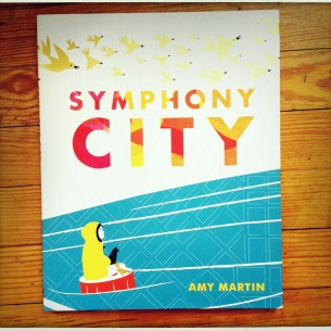 Symphony City, written and illustrated by Amy Martin.
