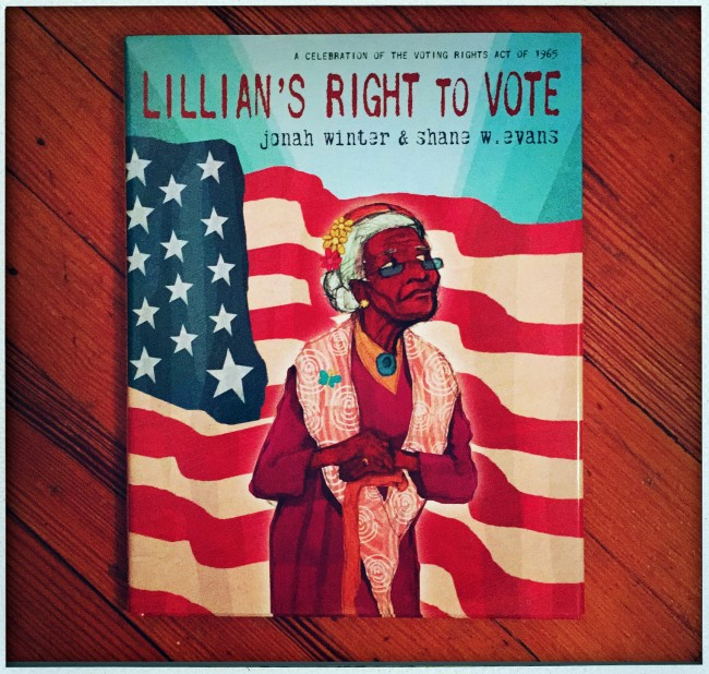 Lillian';s Right to vote by Jonah Winter and Shane W Evans